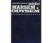 Szczegóły książki MIĘDZY MARSEM A ODYSEM