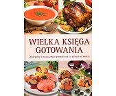 Szczegóły książki WIELKA KSIĘGA GOTOWANIA