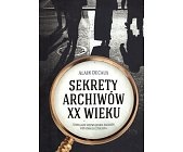 Szczegóły książki SEKRETY ARCHIWÓW XX WIEKU