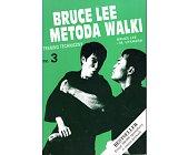Szczegóły książki BRUCE LEE METODA WALKI - CZĘŚĆ 3 - TRENING TECHNICZNY