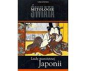 Szczegóły książki MITOLOGIE ŚWIATA - LUDY STAROŻYTNEJ JAPONII