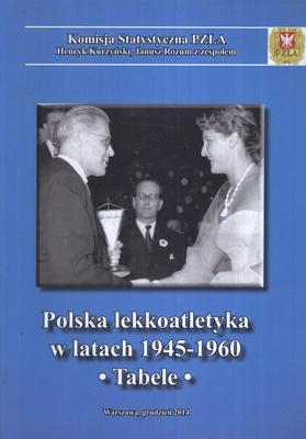 POLSKA LEKKOATLETYKA W LATACH 1945 - 1960. TABELE