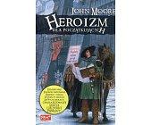 Szczegóły książki HEROIZM DLA POCZĄTKUJĄCYCH