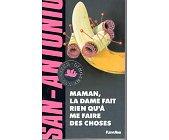 Szczegóły książki MAMAN, LA DAME FAIT RIEN QU'A ME FAIRE DES CHOSES