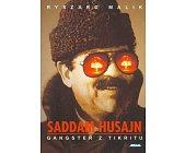 Szczegóły książki SADDAM HUSAJN - GANGSTER Z TIKRITU