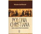 Szczegóły książki POLONIA CHRISTIANA