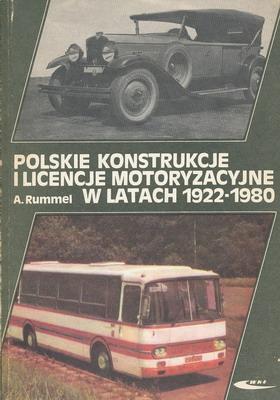 POLSKIE KONSTRUKCJE I LICENCJE MOTORYZACYJNE W LATACH 1922-1980