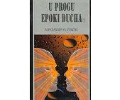 Szczegóły książki U PROGU EPOKI DUCHA - 2 TOMY