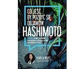 Szczegóły książki HASHIMOTO. JAK W 90 DNI POZBYĆ SIĘ OBJAWÓW I ODZYSKAĆ ZDROWIE