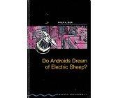 Szczegóły książki DO ANDROID DREAM OF ELECTRIC SHEEP