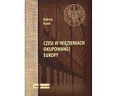 Szczegóły książki CZESI W WIĘZIENIACH OKUPOWANEJ EUROPY