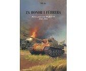 Szczegóły książki ZA HONOR I FUHRERA. BITWY PANCERNE WAFFEN-SS 1943-1945