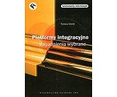 Szczegóły książki PLATFORMY INTEGRACYJNE. ZAGADNIENIA WYBRANE
