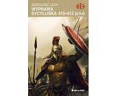 Szczegóły książki WYPRAWA SYCYLIJSKA 415-413 P.N.E. (HISTORYCZNE BITWY)