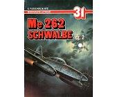 Szczegóły książki ME 262 SCHWALBE CZ. 2 - MONOGRAFIE LOTNICZE NR 31