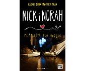 Szczegóły książki NICK I NORAH. PLAYLISTA DLA DWOJGA