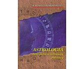 Szczegóły książki ASTROLOGIA, INTERPRETACJA HOROSKOPU - PODSTAWY