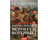 Szczegóły książki KRÓTKA HISTORIA REWOLUCJI ROSYJSKIEJ