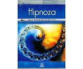 Szczegóły książki HIPNOZA DLA POCZĄTKUJĄCYCH