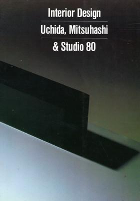 INTERIOR DESIGN UCHIDA, MITSUHASHI & STUDIO 80