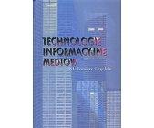 Szczegóły książki TECHNOLOGIE INFORMACYJNE MEDIÓW