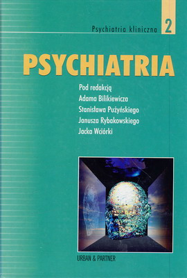 PSYCHIATRIA - TOM 2 - PSYCHIATRIA KLINICZNA