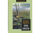 Szczegóły książki SMAK KRESÓW - CZAR POLESIA