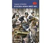 Szczegóły książki STOCZEK - NOWA WIEŚ 1831 (HISTORYCZNE BITWY)