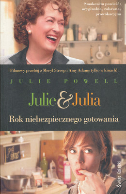 JULIE & JULIA. ROK NIEBEZPIECZNEGO GOTOWANIA