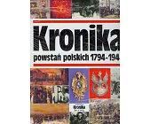 Szczegóły książki KRONIKA POWSTAŃ POLSKICH 1794-1944
