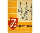 Szczegóły książki ŻOŁNIERZ POLSKI (1815 - 1831)