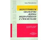 Szczegóły książki REPETYTORIUM GRAMATYKI JĘZYKA HISZPAŃSKIEGO Z ĆWICZENIAMI