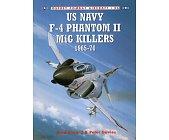 Szczegóły książki US NAVY F-4 PHANTOM II MIG KILLERS 1965-1970 (OSPREY COMBAT AIRCRAFT 26)