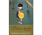 Szczegóły książki CHARLIE BONE I MAGICZNA KULA