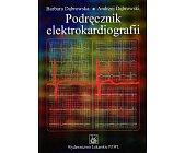 Szczegóły książki PODRĘCZNIK ELEKTROKARDIOGRAFII