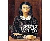Szczegóły książki LUDZIE CZASY DZIEŁA - MALARZE ŻYDOWSCY W POLSCE CZĘŚĆ 1