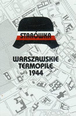 WARSZAWSKIE TERMOPILE 1944 - STARÓWKA
