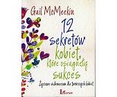 Szczegóły książki 12 SEKRETÓW KOBIET, KTÓRE OSIĄGNĘŁY SUKCES