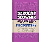 Szczegóły książki SZKOLNY SŁOWNIK FILOZOFICZNY