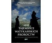 Szczegóły książki TAJEMNICE WATYKAŃSKICH PROROCTW