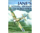 Szczegóły książki JANE'S FIGHTING AIRCRAFT OF WORLD WAR II