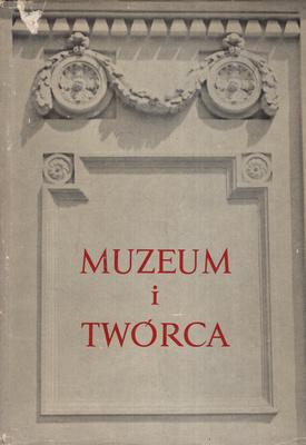 MUZEUM I TWÓRCA
