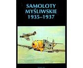 Szczegóły książki SAMOLOTY MYŚLIWSKIE 1935 - 1937