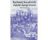 Szczegóły książki ZABYTKI STAREGO LWOWA