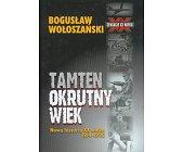 Szczegóły książki TAMTEN OKRUTNY WIEK. NOWA HISTORIA XX WIEKU 1914 - 1990