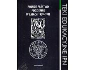 Szczegóły książki POLSKIE PAŃSTWO PODZIEMNE W LATACH 1939–1941