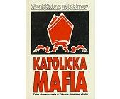 Szczegóły książki KATOLICKA MAFIA