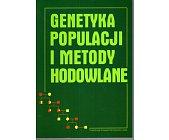Szczegóły książki GENETYKA POPULACJI I METODY HODOWLANE