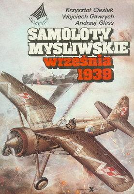 SAMOLOTY MYŚLIWSKIE WRZEŚNIA 1939