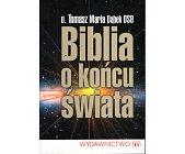 Szczegóły książki BIBLIA O KOŃCU ŚWIATA